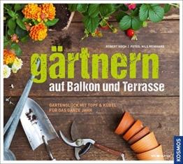 Gärtnern auf Balkon und Terrasse: Gartenglück mit Topf und Kübel für das ganze Jahr -